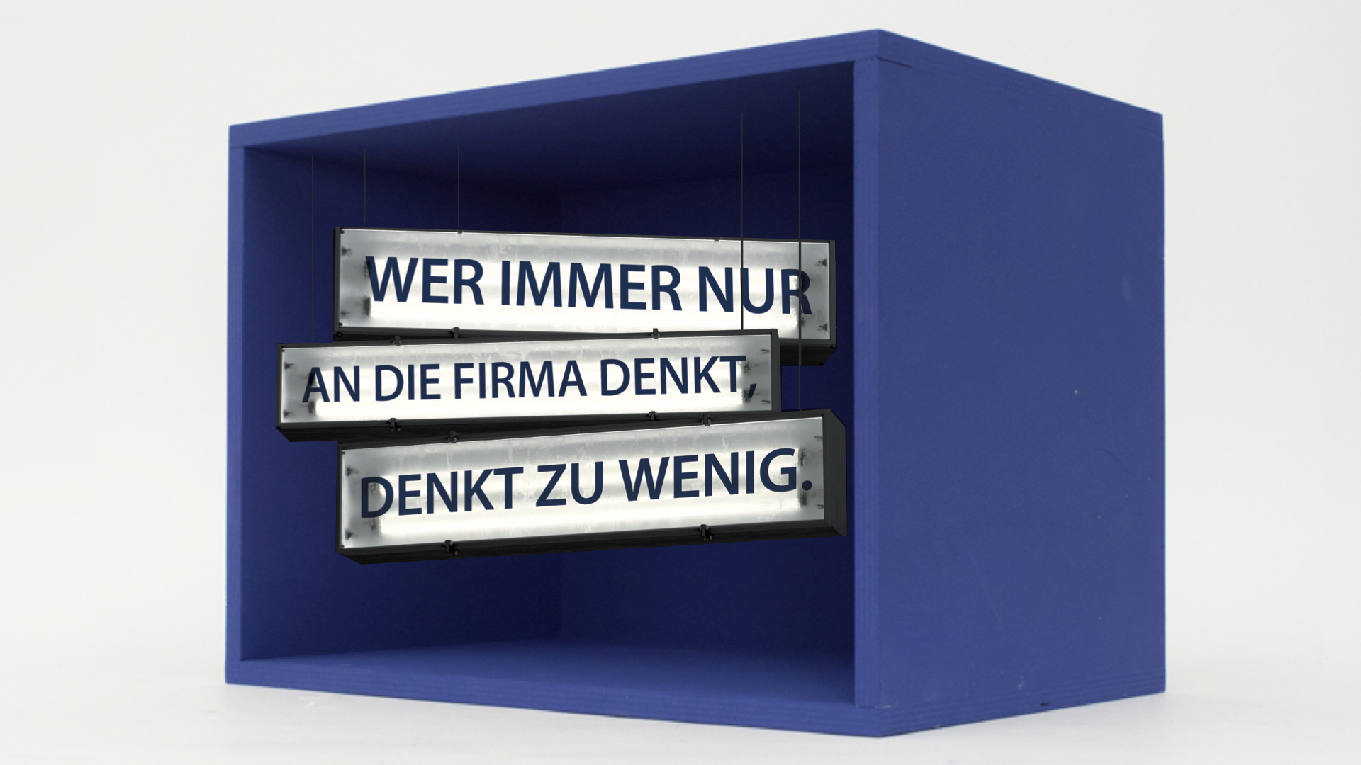 "Blue box with writing ""If you only think about the company, you think too little."" Orange Council's blue box system for the consultancy company Detecon."